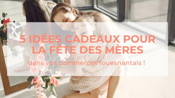5 idées cadeaux pour la fêtes des mères à Fouesnant